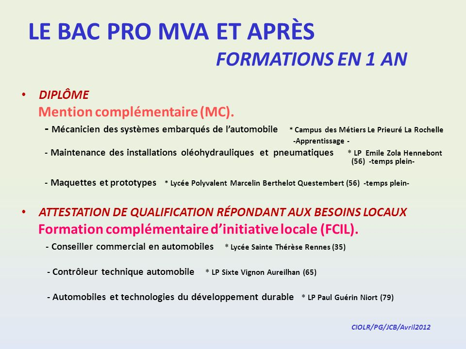 LE BAC PRO MVA ET APRÈS FORMATIONS EN 1 AN DIPLÔME Mention complémentaire (MC).