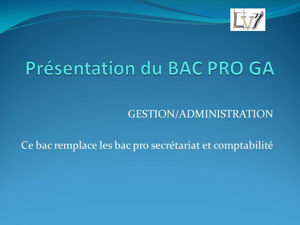 GESTION/ADMINISTRATION Ce bac remplace les bac pro secrétariat et comptabilité