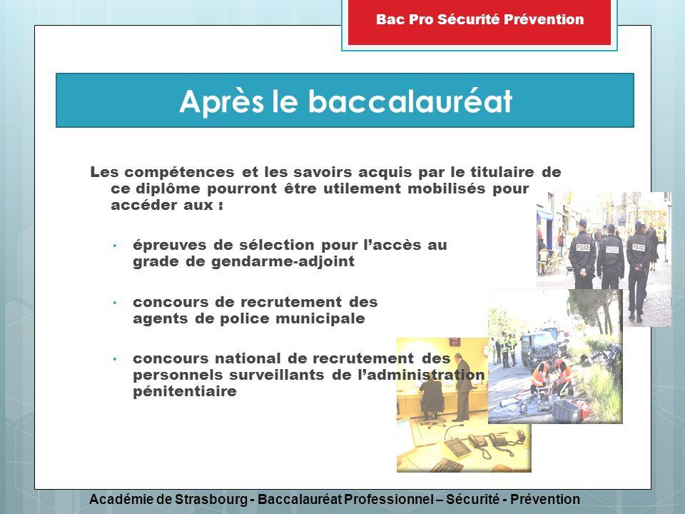 Académie de Strasbourg - Baccalauréat Professionnel – Sécurité - Prévention Bac Pro Sécurité Prévention Les compétences et les savoirs acquis par le t
