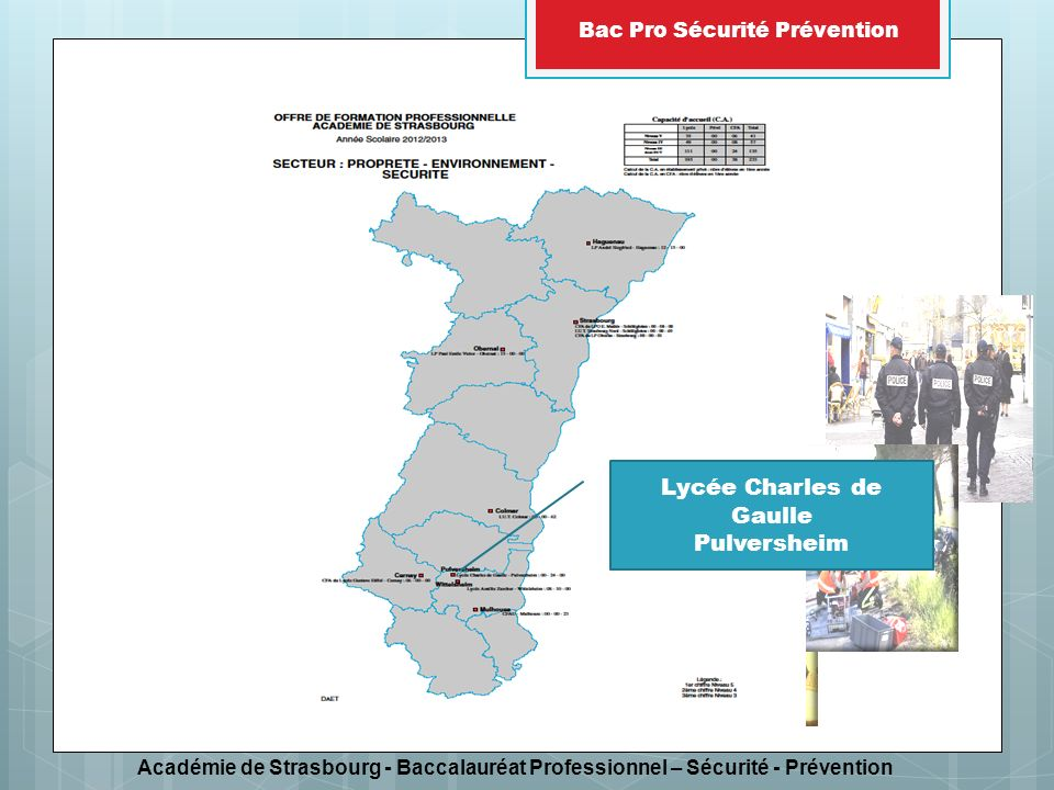 Académie de Strasbourg - Baccalauréat Professionnel – Sécurité - Prévention Bac Pro Sécurité Prévention Lycée Charles de Gaulle Pulversheim