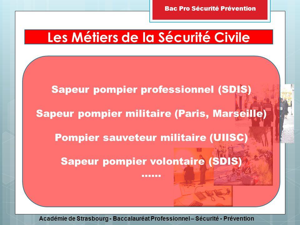 Académie de Strasbourg - Baccalauréat Professionnel – Sécurité - Prévention Bac Pro Sécurité Prévention Les Métiers de la Sécurité Civile Sapeur pompi