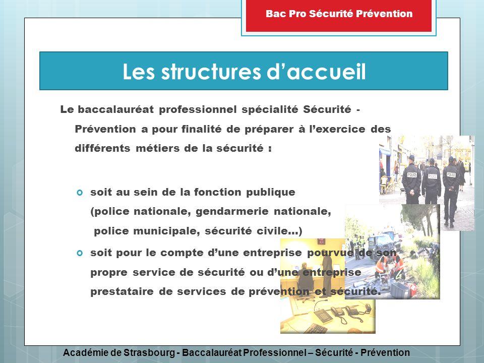 Académie de Strasbourg - Baccalauréat Professionnel – Sécurité - Prévention Bac Pro Sécurité Prévention Le baccalauréat professionnel spécialité Sécur