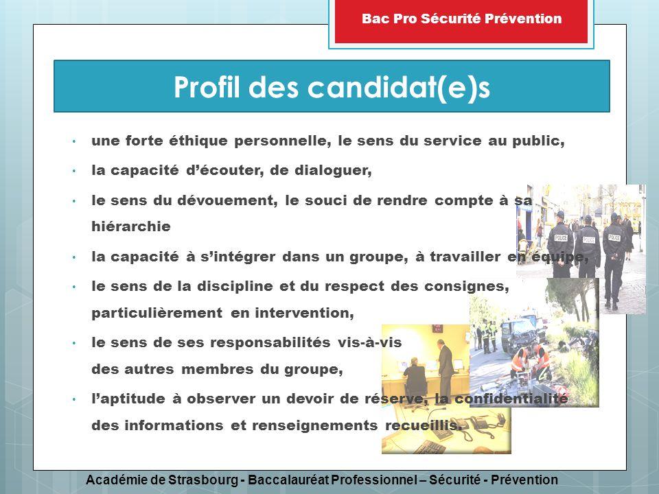 Académie de Strasbourg - Baccalauréat Professionnel – Sécurité - Prévention Bac Pro Sécurité Prévention une forte éthique personnelle, le sens du serv
