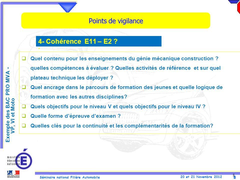 8 Séminaire national Filière Automobile 20 et 21 Novembre 2012 8 Points de vigilance Quel contenu pour les enseignements du génie mécanique construction .