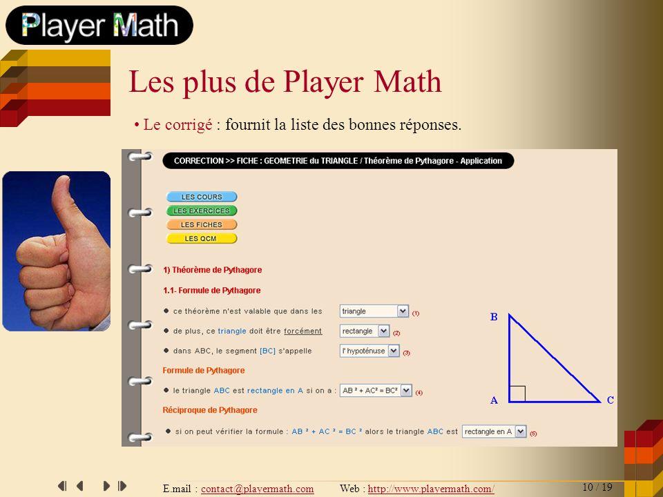 E.mail : contact@playermath.com Web : http://www.playermath.com/ Le corrigé : fournit la liste des bonnes réponses. Les plus de Player Math 10 / 19