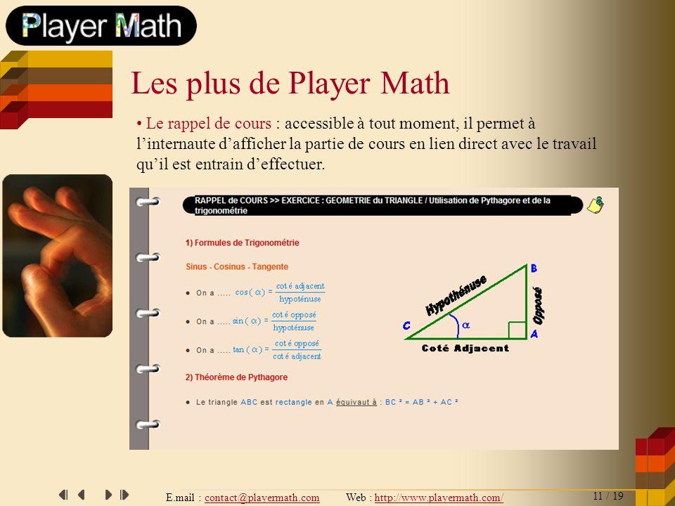 E.mail : contact@playermath.com Web : http://www.playermath.com/ Le rappel de cours : accessible à tout moment, il permet à linternaute dafficher la p