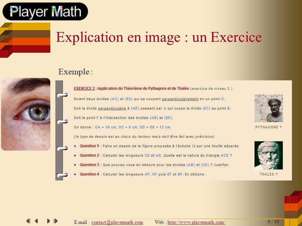 E.mail : contact@playermath.com Web : http://www.playermath.com/ Abonnés : réservé aux particuliers, accès à la totalité des fonctionnalités du site.