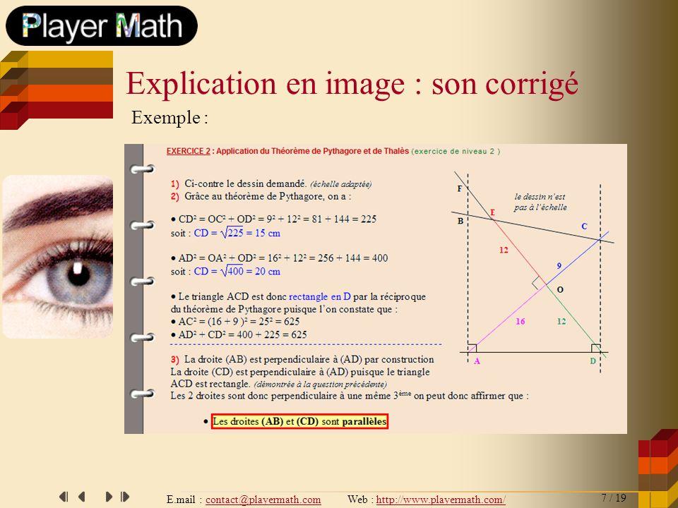 E.mail : contact@playermath.com Web : http://www.playermath.com/ Exemple : Explication en image : son corrigé 7 / 19