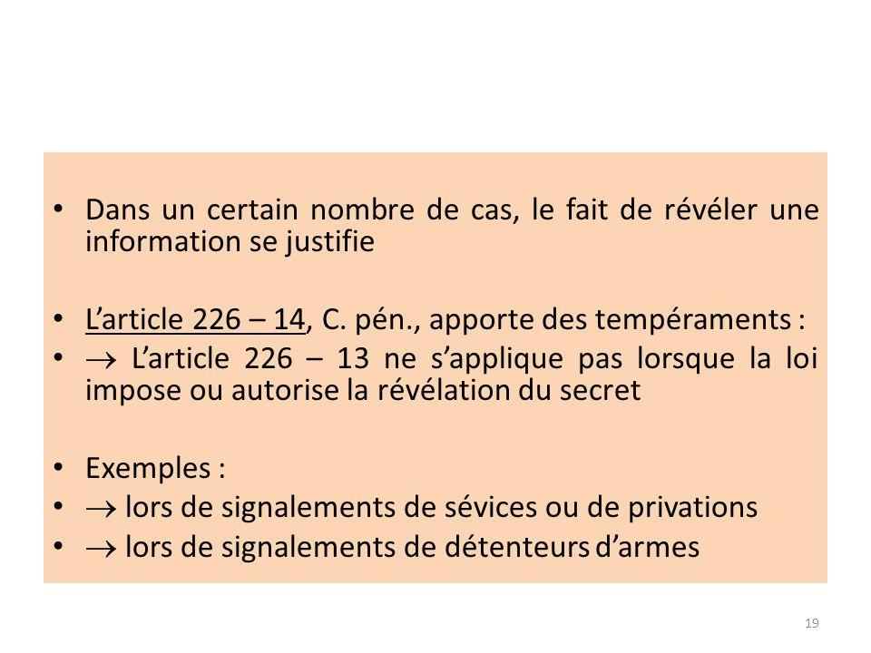 Dans un certain nombre de cas, le fait de révéler une information se justifie Larticle 226 – 14, C. pén., apporte des tempéraments : Larticle 226 – 13