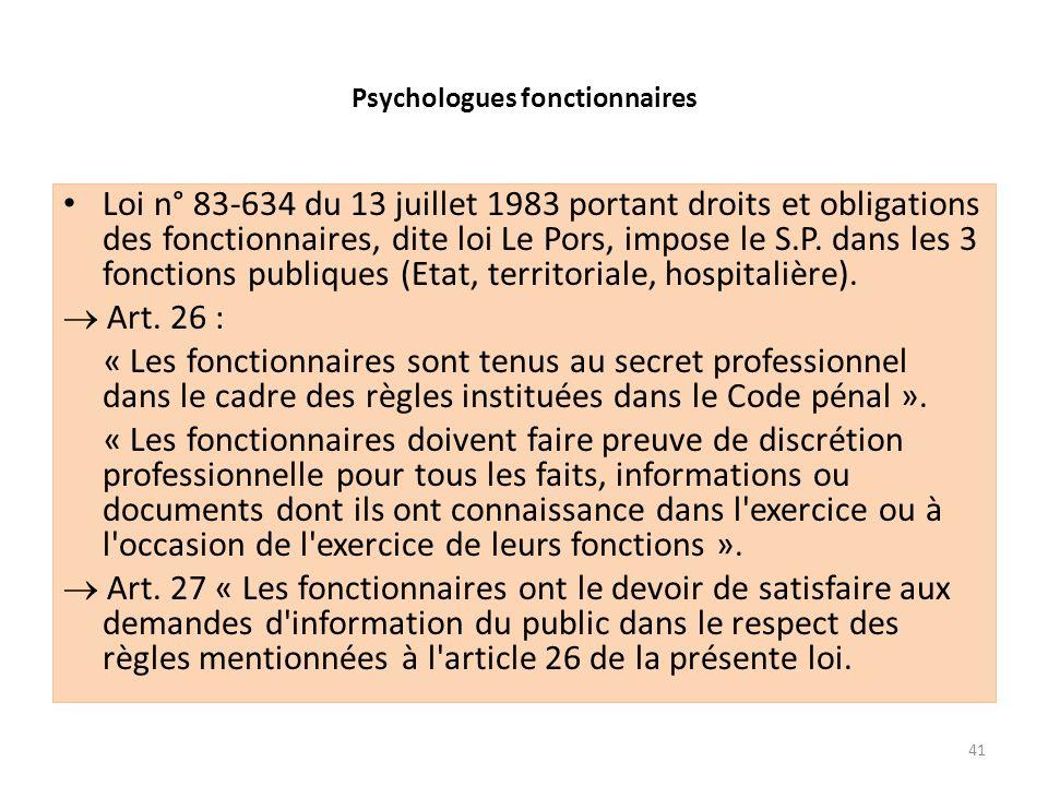 Psychologues fonctionnaires Loi n° 83-634 du 13 juillet 1983 portant droits et obligations des fonctionnaires, dite loi Le Pors, impose le S.P. dans l