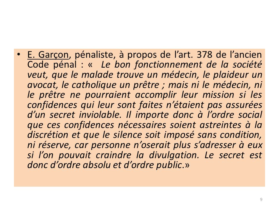 La notion de secret pro nest donc pas absolue Dautant plus que la pratique pèse sur la conception absolutiste du secret La loi du 4 mars 2002, dite loi Kouchner, relative aux droits des patients et à la qualité du système de santé officialise une nouvelle approche fonctionnelle : Celle de « secret partagé » 20