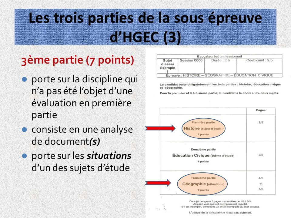 Les trois parties de la sous épreuve dHGEC (3) 3ème partie (7 points) porte sur la discipline qui na pas été lobjet dune évaluation en première partie