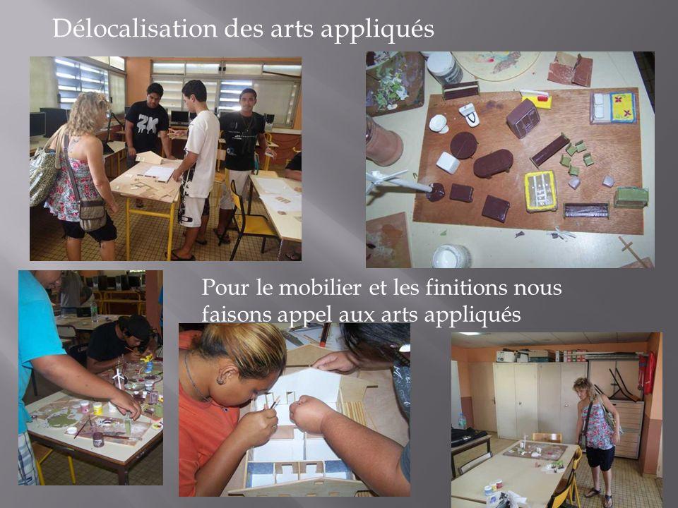 Délocalisation des arts appliqués Pour le mobilier et les finitions nous faisons appel aux arts appliqués