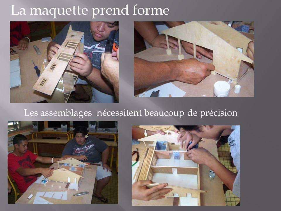 La maquette prend forme Les assemblages nécessitent beaucoup de précision
