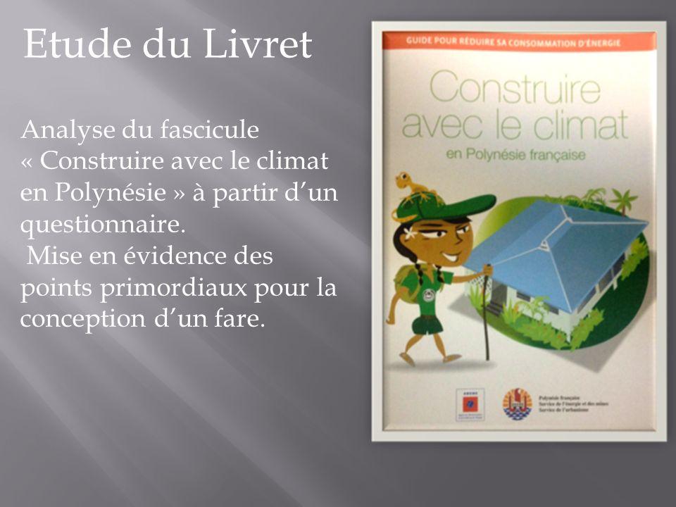 Etude du Livret Analyse du fascicule « Construire avec le climat en Polynésie » à partir dun questionnaire. Mise en évidence des points primordiaux po