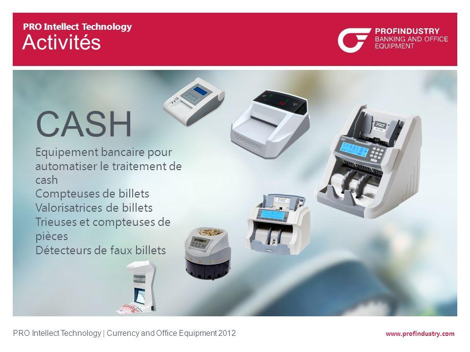 www.profindustry.com PRO Intellect Technology | Currency and Office Equipment 2012 14 Service PLUS de 300 Centres Services autorisés 12 - 24 mois de garantie avec SAV 3-10 ans est la durée de travail, selon le modèle