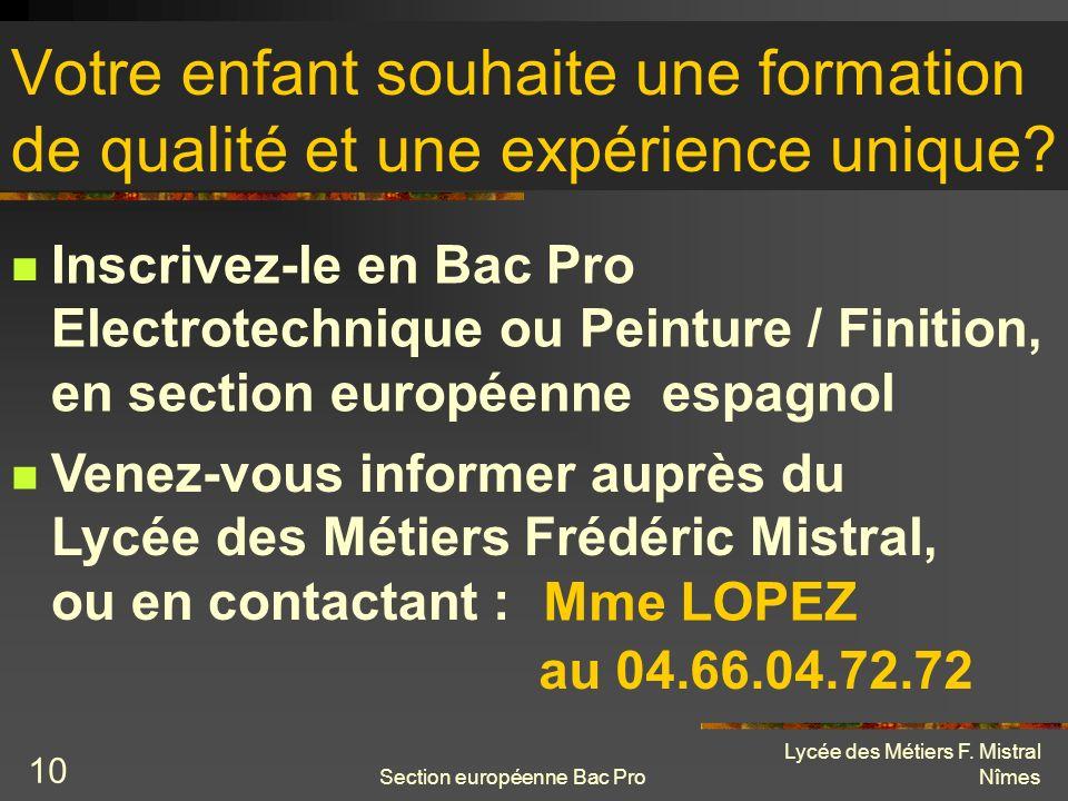 Lycée des Métiers F. Mistral Nîmes Votre enfant souhaite une formation de qualité et une expérience unique? au 04.66.04.72.72 Venez-vous informer aupr