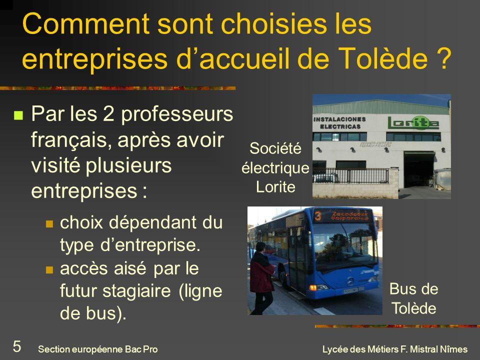 Lycée des Métiers F. Mistral Nîmes Comment sont choisies les entreprises daccueil de Tolède ? accès aisé par le futur stagiaire (ligne de bus). Sociét