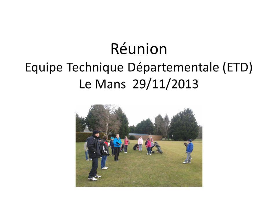 Réunion Equipe Technique Départementale (ETD) Le Mans 29/11/2013
