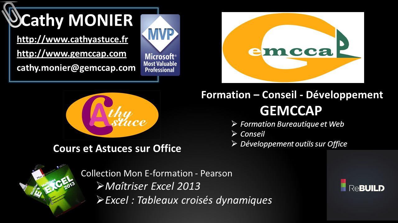 Formation – Conseil - Développement GEMCCAP Formation Bureautique et Web Conseil Développement outils sur Office Cours et Astuces sur Office Cathy MON