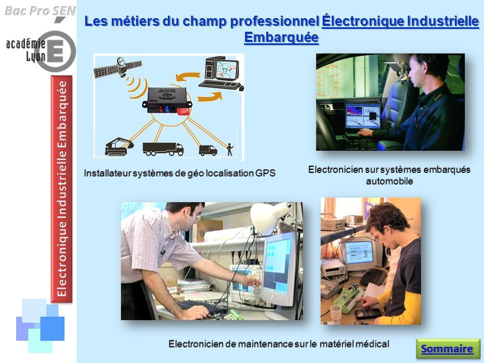 Les métiers du champ professionnel Électronique Industrielle Embarquée Electronicien de maintenance sur le matériel médical Electronicien sur systèmes