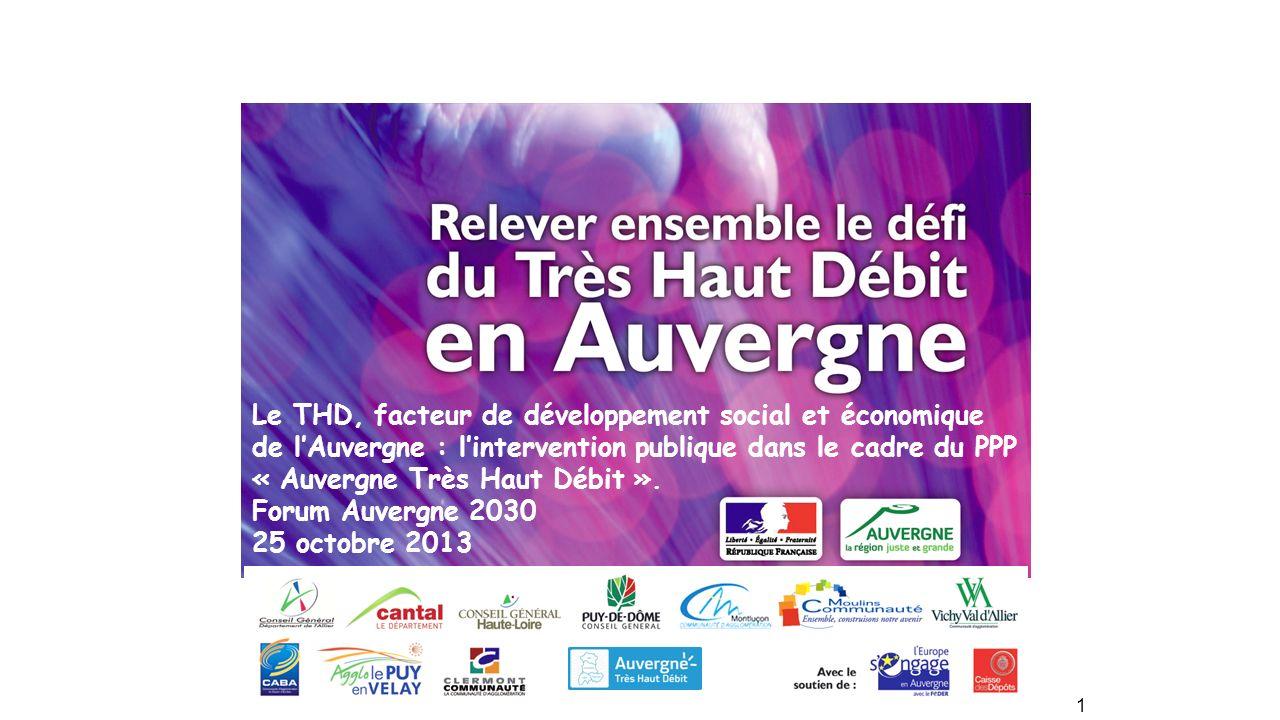 28 juin 2013 1 Réunion de sensibilisation Département de XX Le THD, facteur de développement social et économique de lAuvergne : lintervention publiqu
