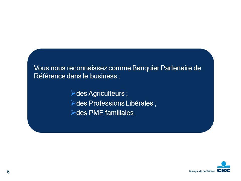 7 CBC a la volonté dêtre également le Partenaire de référence des Indépendants et des Petites Entreprises
