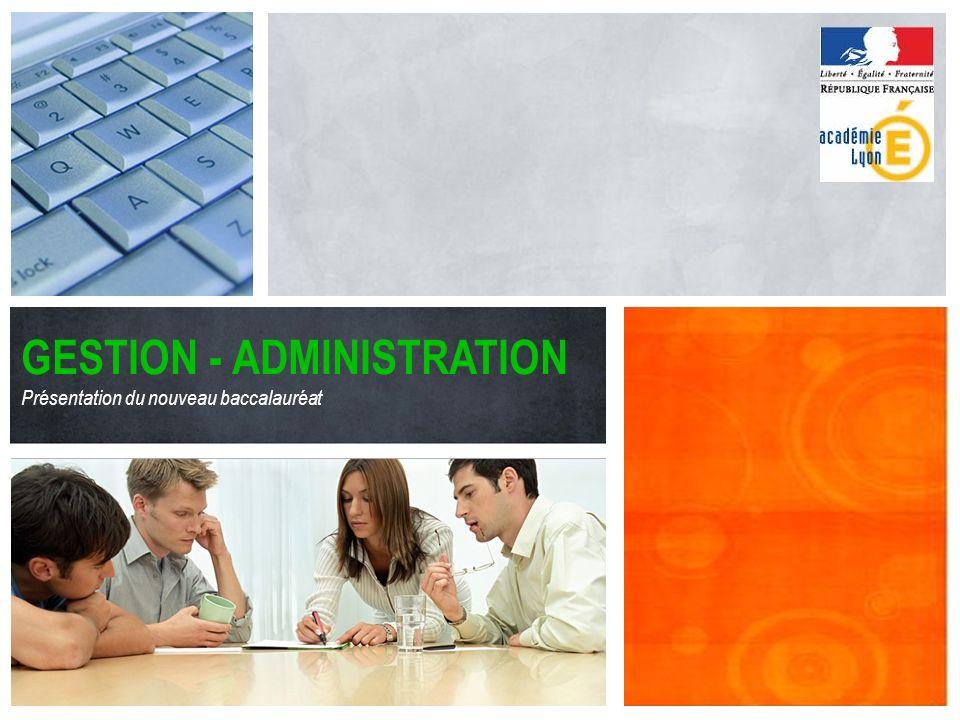 GESTION - ADMINISTRATION Présentation du nouveau baccalauréat