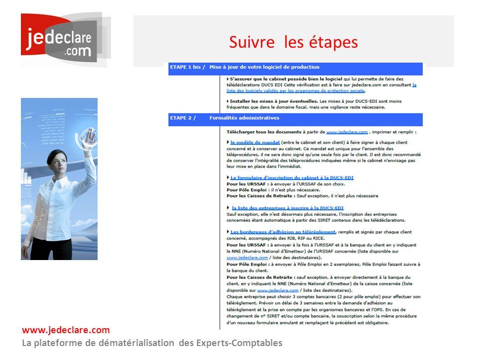 www.jedeclare.com La plateforme de dématérialisation des Experts-Comptables Suivre les étapes