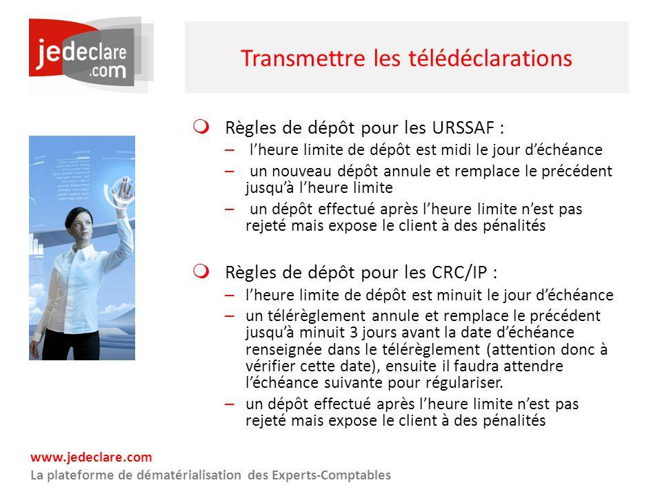www.jedeclare.com La plateforme de dématérialisation des Experts-Comptables Transmettre les télédéclarations Règles de dépôt pour les URSSAF : – lheur