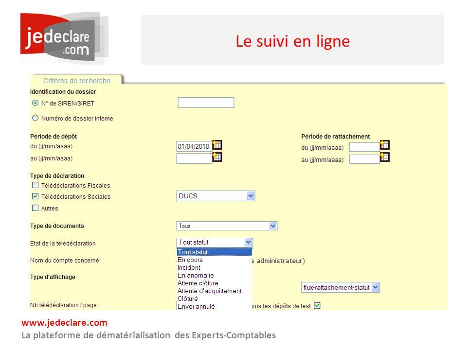 www.jedeclare.com La plateforme de dématérialisation des Experts-Comptables Le suivi en ligne