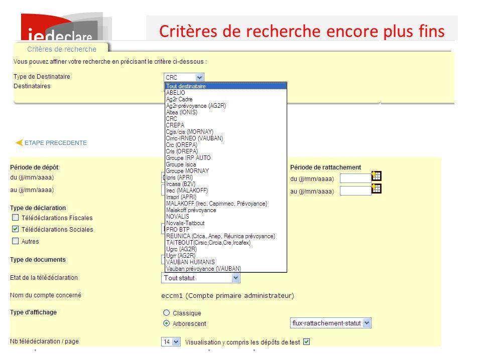 www.jedeclare.com La plateforme de dématérialisation des Experts-Comptables Critères de recherche encore plus fins par destinataires