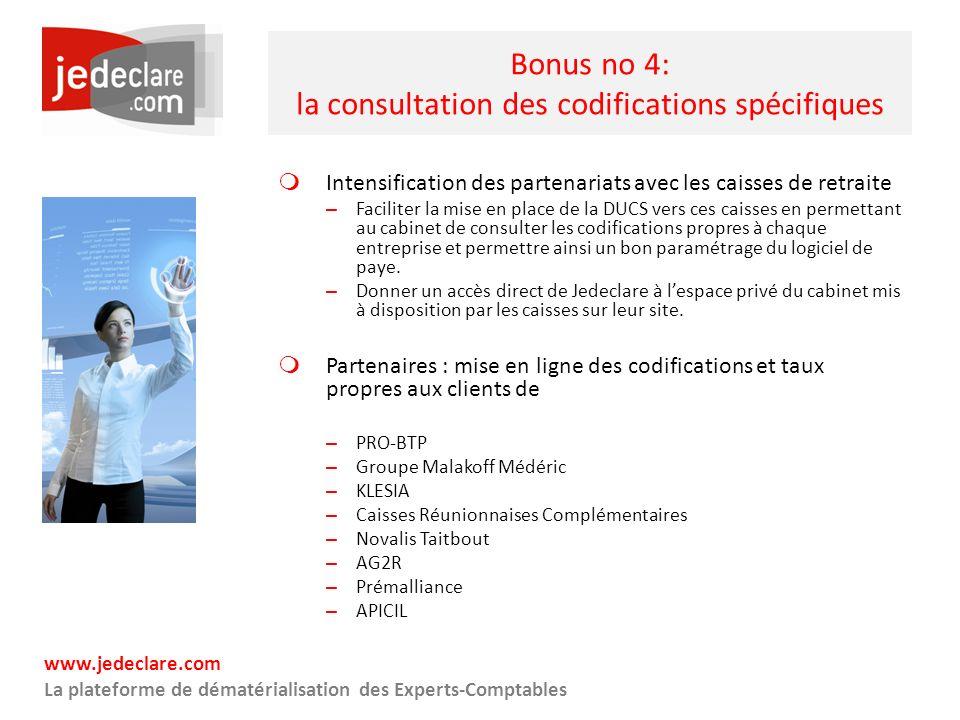 www.jedeclare.com La plateforme de dématérialisation des Experts-Comptables Bonus no 4: la consultation des codifications spécifiques Intensification