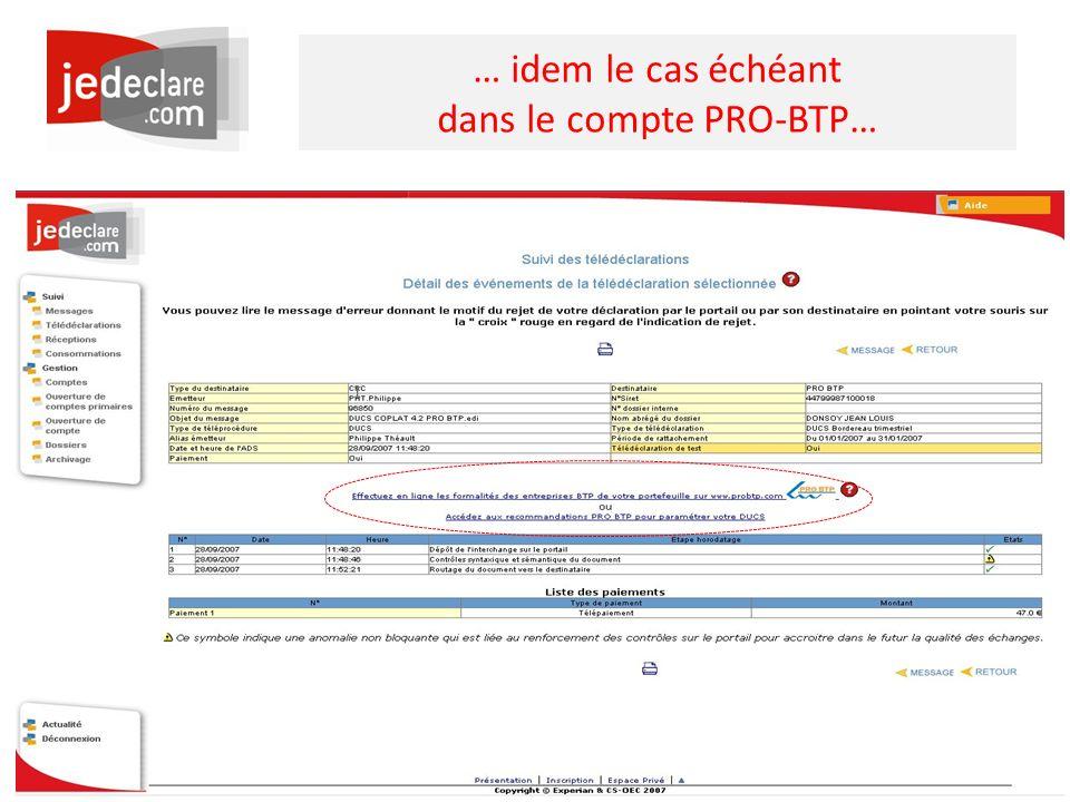 www.jedeclare.com La plateforme de dématérialisation des Experts-Comptables … idem le cas échéant dans le compte PRO-BTP…