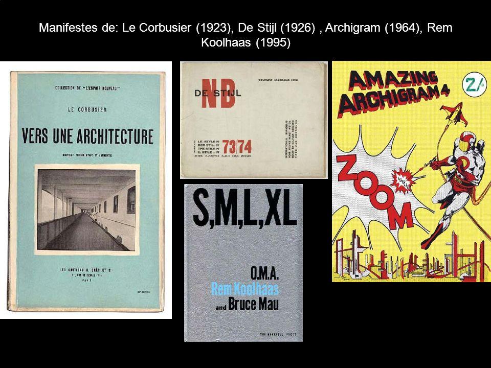 Manifestes de: Le Corbusier (1923), De Stijl (1926), Archigram (1964), Rem Koolhaas (1995)