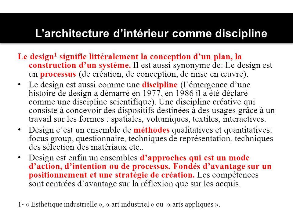 Le design 1 signifie littéralement la conception dun plan, la construction dun système.
