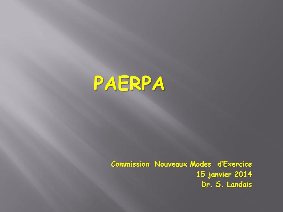 PAERPA Commission Nouveaux Modes dExercice 15 janvier 2014 Dr. S. Landais