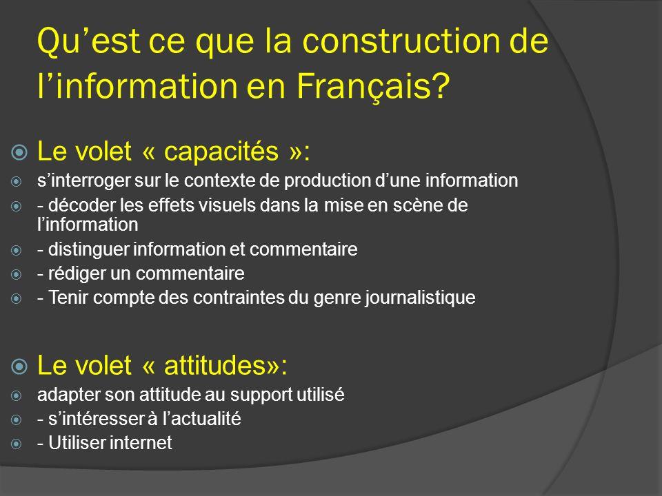 Quest ce que la construction de linformation en Français? Le volet « capacités »: sinterroger sur le contexte de production dune information - décoder