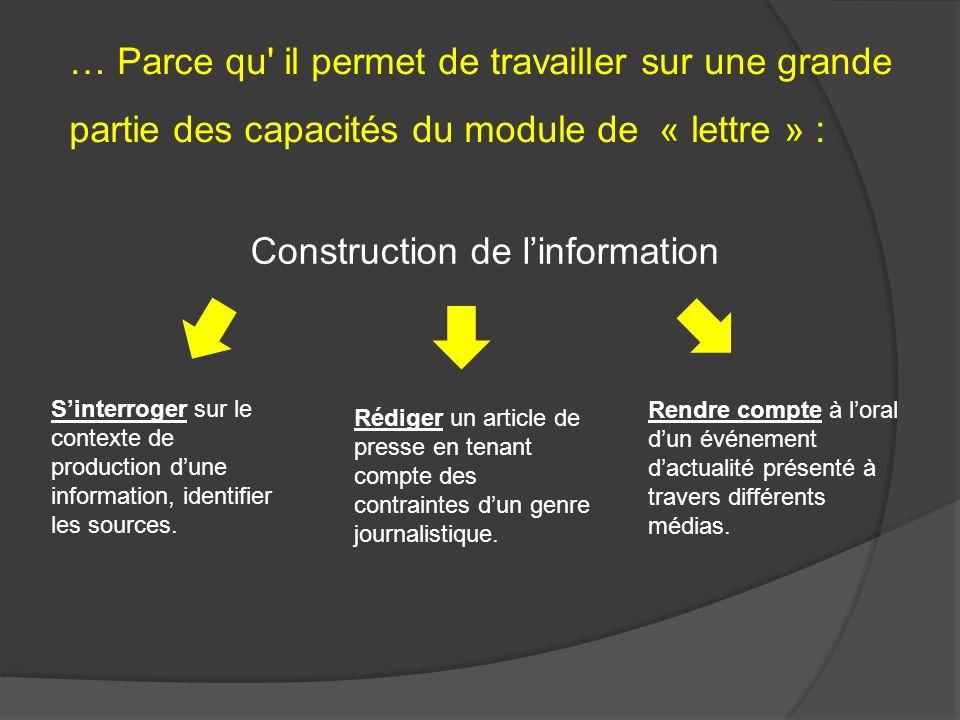 … Parce qu' il permet de travailler sur une grande partie des capacités du module de « lettre » : Sinterroger sur le contexte de production dune infor