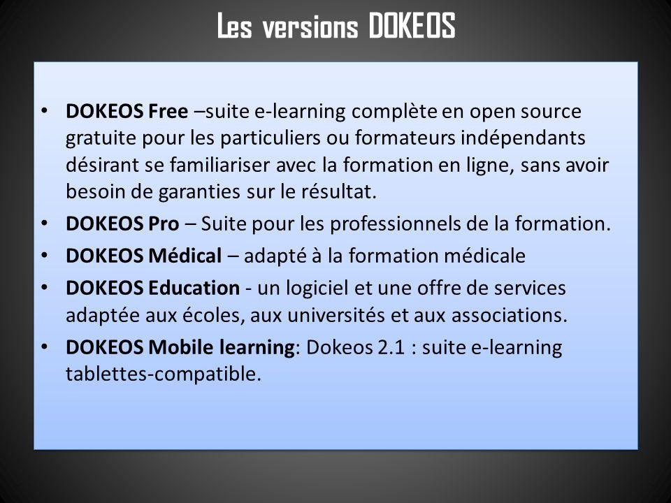 Les versions DOKEOS DOKEOS Free –suite e-learning complète en open source gratuite pour les particuliers ou formateurs indépendants désirant se famili