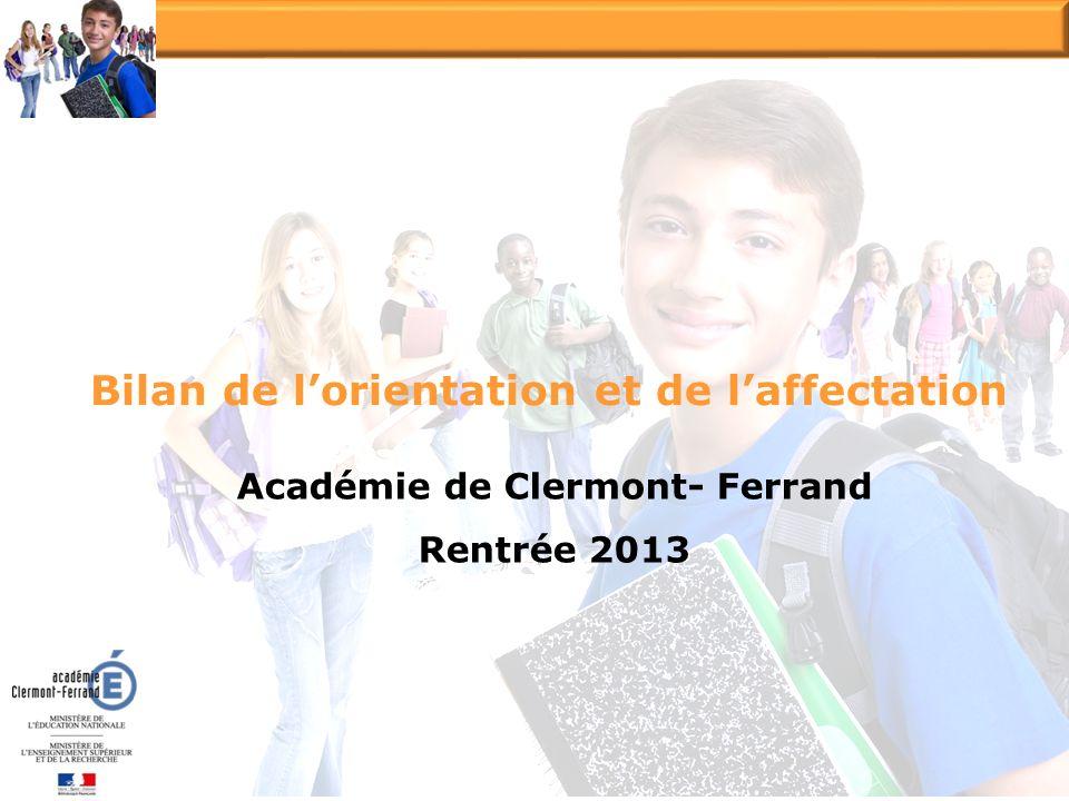 Académie de Clermont- Ferrand Rentrée 2013 Bilan de lorientation et de laffectation