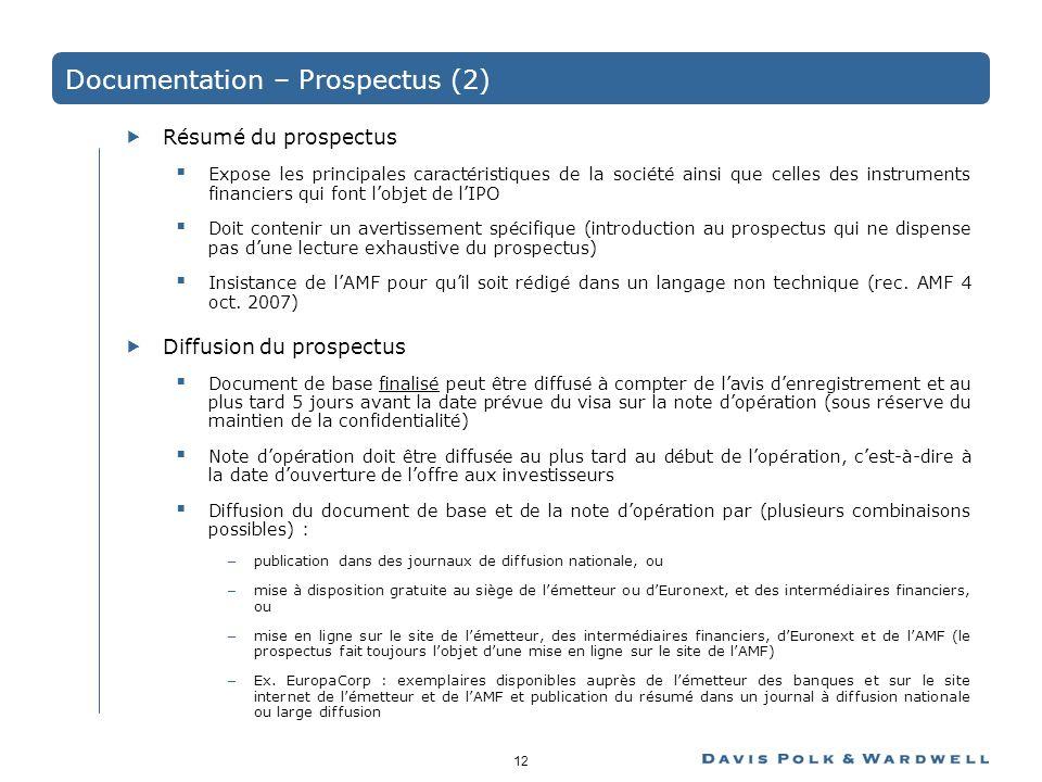 12 Documentation – Prospectus (2) Résumé du prospectus Expose les principales caractéristiques de la société ainsi que celles des instruments financie