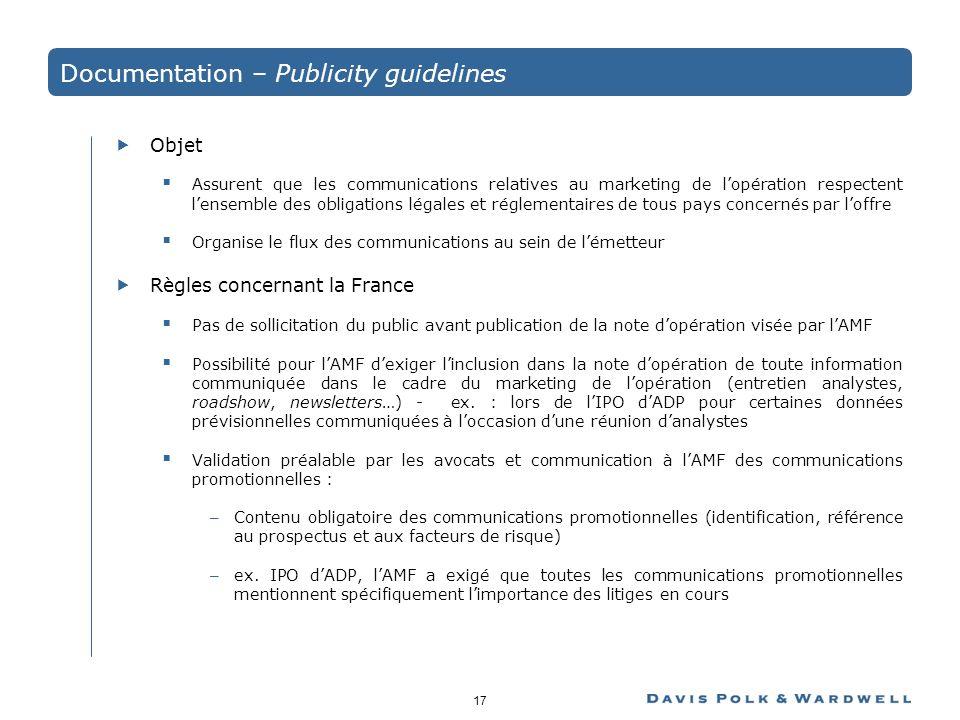17 Documentation – Publicity guidelines Objet Assurent que les communications relatives au marketing de lopération respectent lensemble des obligation