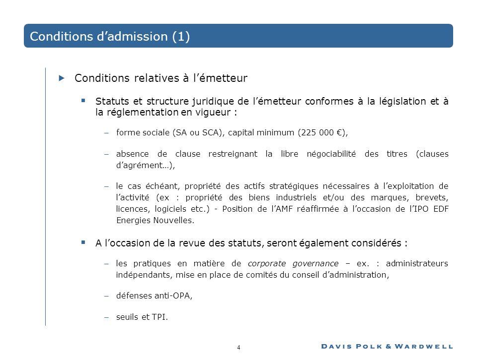 4 Conditions dadmission (1) Conditions relatives à lémetteur Statuts et structure juridique de lémetteur conformes à la législation et à la réglementa