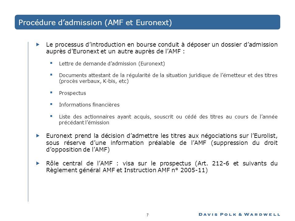 7 Procédure dadmission (AMF et Euronext) Le processus dintroduction en bourse conduit à déposer un dossier dadmission auprès dEuronext et un autre aup