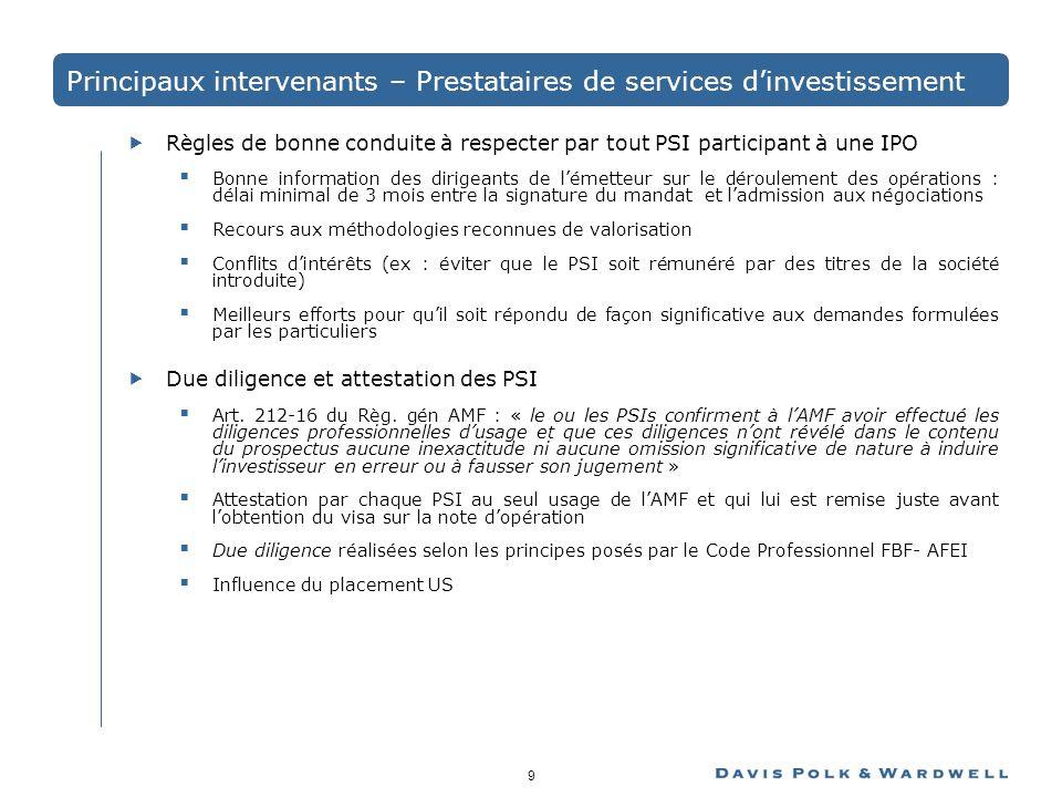 9 Principaux intervenants – Prestataires de services dinvestissement Règles de bonne conduite à respecter par tout PSI participant à une IPO Bonne inf
