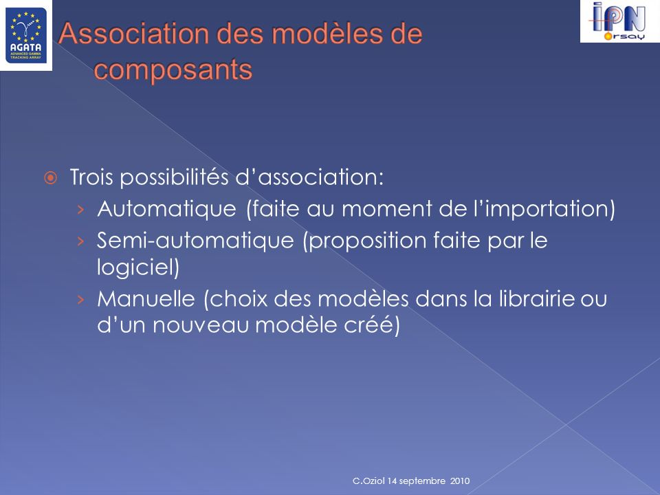 Trois possibilités dassociation: Automatique (faite au moment de limportation) Semi-automatique (proposition faite par le logiciel) Manuelle (choix de