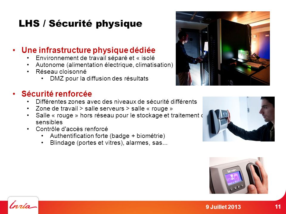 LHS / Sécurité physique Une infrastructure physique dédiée Environnement de travail séparé et « isolé Autonome (alimentation électrique, climatisation