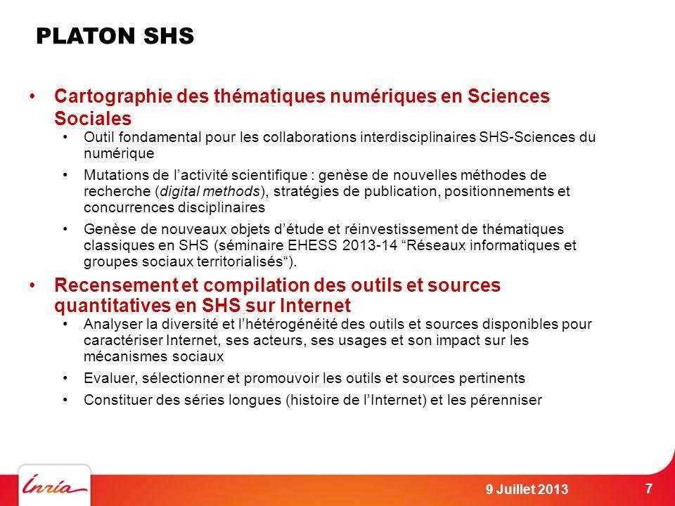 PLATON SHS 9 Juillet 2013 7 Cartographie des thématiques numériques en Sciences Sociales Outil fondamental pour les collaborations interdisciplinaires