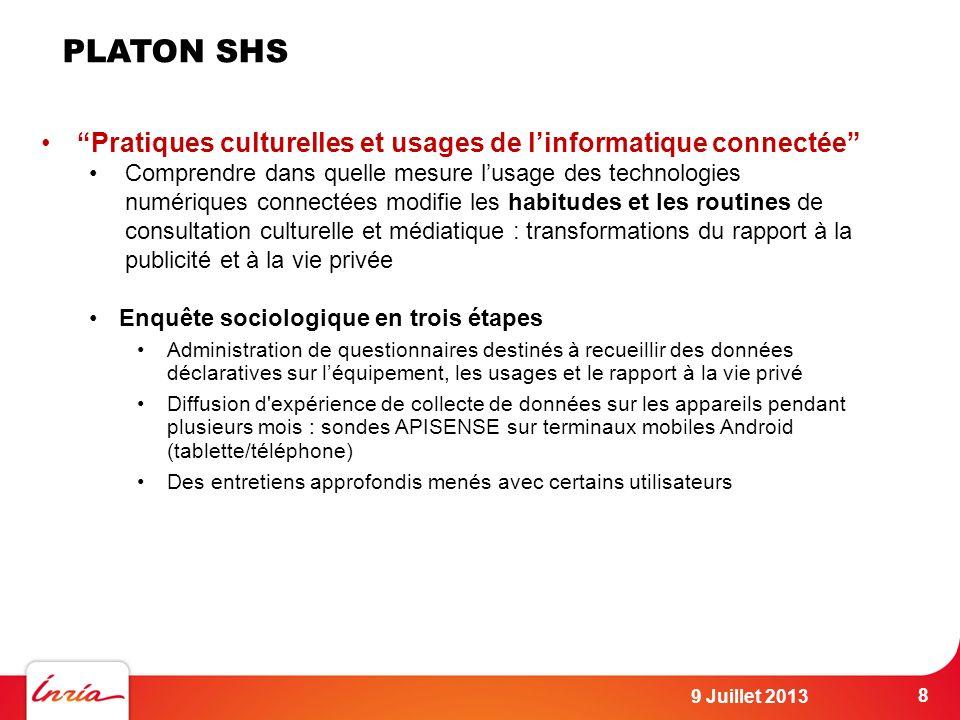 PLATON SHS 9 Juillet 2013 8 Pratiques culturelles et usages de linformatique connectée Comprendre dans quelle mesure lusage des technologies numérique